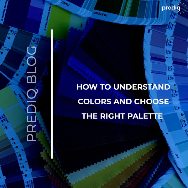 How To Understand Colors And Choose The Right Palette
